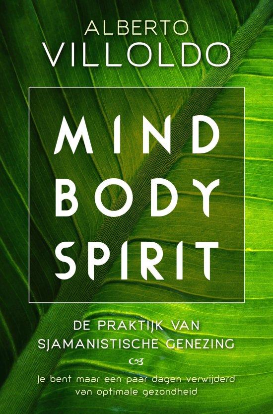 mind body spirit, alberto villoldo, boek, sjamaan