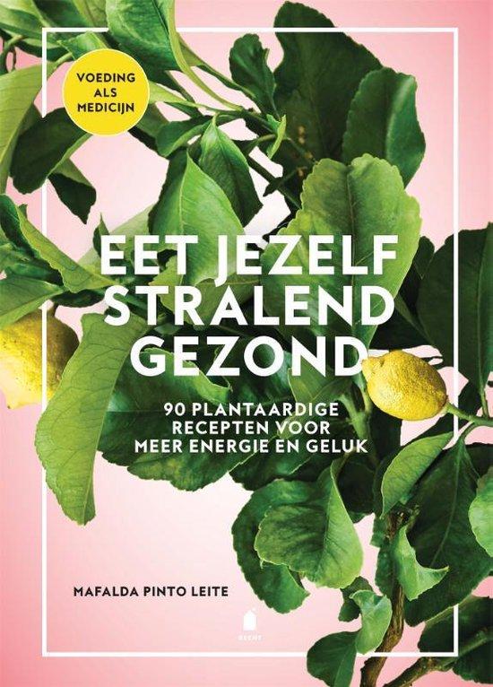 eet jezelf stralend gezond, boek, kookboek, Mafalda Pinto Leite, recept
